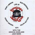 YANK LAWSON Yank Lawson / Bud Freeman / Ralph Sutton / Kenny Davern : Live At Louisiana Jazz Club Genova album cover