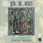 YELLOWJACKETS Greenhouse album cover