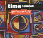 YELLOWJACKETS Time Squared album cover