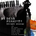 YOSHIO SUZUKI My Dear Pianists album cover