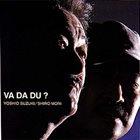 YOSHIO SUZUKI Yoshio Suzuki / Shiro Mori : Va Da Du? album cover