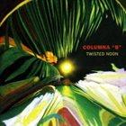 YOSVANY TERRY Yosvany Terry Columna B : Twisted Noon album cover