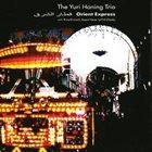 YURI HONING Orient Express (with Rima Khcheich, Basem Havar and Latif Al-Obaidy) album cover