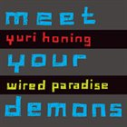 YURI HONING WIRED PARADISE Meet Your Demons album cover