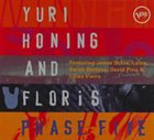 YURI HONING Yuri Honing and FLORiS : Phase Five album cover