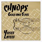 YUSEF LATEEF Chnops - Gold & Soul album cover