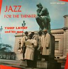 YUSEF LATEEF Jazz for the Thinker album cover