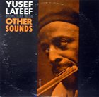 YUSEF LATEEF Other Sounds (aka Expression!) album cover