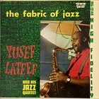 YUSEF LATEEF The Fabric of Jazz album cover
