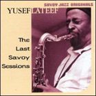 YUSEF LATEEF The Last Savoy Sessions album cover
