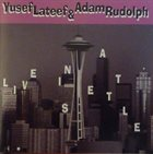 YUSEF LATEEF Yusef Lateef & Adam Rudolph ‎: Live In Seattle album cover