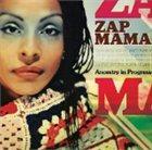 ZAP MAMA Ancestry in Progress album cover