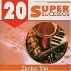 ZIMBO TRIO 20 Super Sucessos album cover