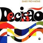 ZIMBO TRIO Zimbo Trio + Metais : Decisão album cover