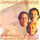 ZIMBO TRIO Zimbo Trio Interpreta Tom Jobim : Caminhos Cruzados album cover