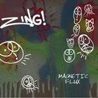 ZING! Magnetic Flux album cover