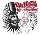 ZU Zu & Nobukazu Takemura – Identification With The Enemy: A Key To The Underworld album cover