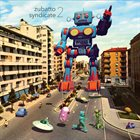 ZUBATTO SYNDICATE Zubatto Syndicate 2 album cover