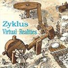 ZYKLUS Virtual Realities album cover