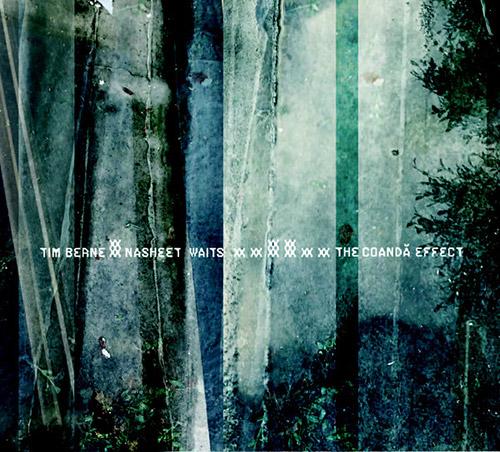 TIM BERNE - Tim  Berne / Nasheet Waits : The Coanda Effect cover
