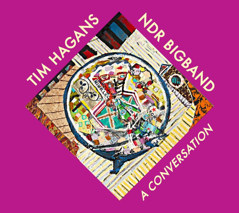 TIM HAGANS - Tim Hagans & The NDR Bigband : A Conversation cover