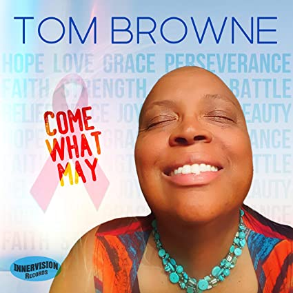 TOM BROWNE - Come What May cover