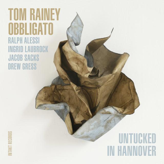 TOM RAINEY - Tom Rainey Obbligato : Untucked in Hannover cover