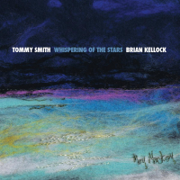 TOMMY SMITH - Tommy Smith/Brian Kellock: Whispering Of The Stars cover