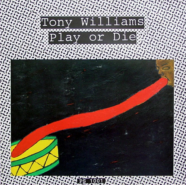 TONY WILLIAMS - Play Or Die cover