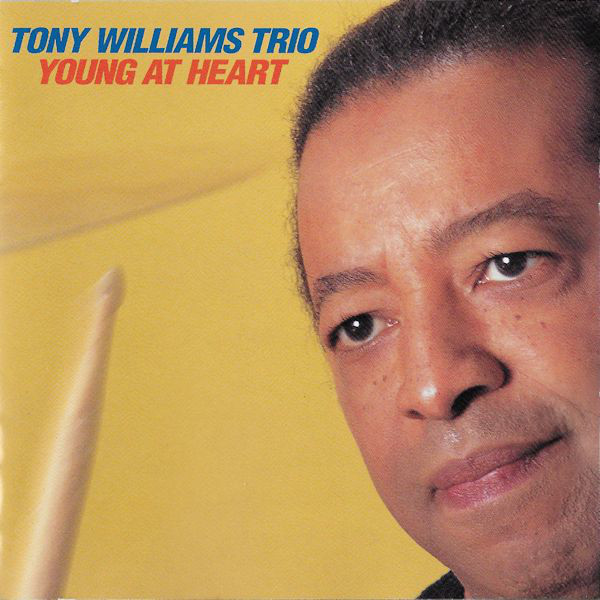 TONY WILLIAMS - Young at Heart cover