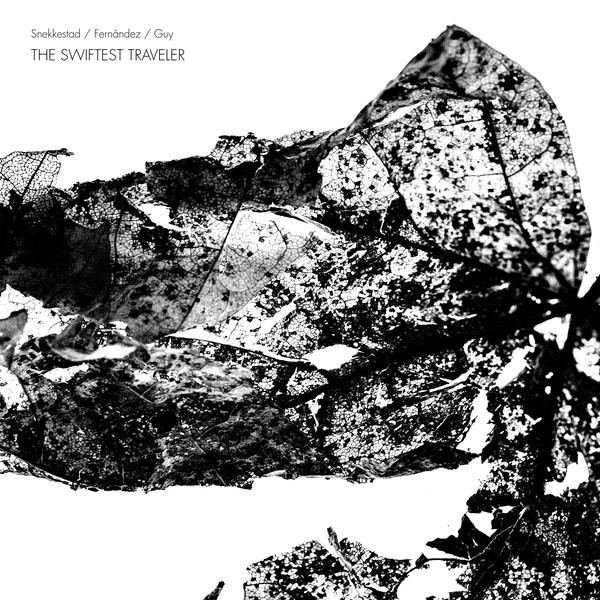 TORBEN SNEKKESTAD - Torben Snekkestad, Barry Guy, Agustí Fernandez : The Swiftest Traveler cover