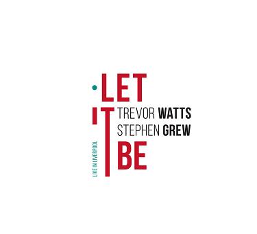 TREVOR WATTS - Trevor Watts, Stephen Grew : Let It Be cover