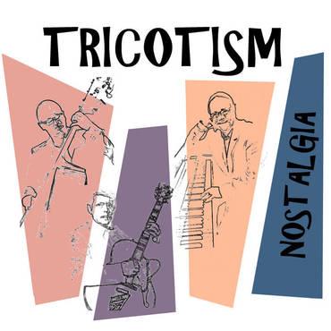 TRICOTISM (CRAIG MILVERTON/ SANDY SUCHODOLSKI/ NIGEL PRICE) - Nostalgia cover