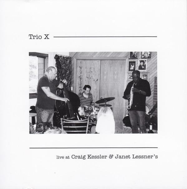 TRIO X (JOE MCPHEE - DOMINIC DUVAL - JAY ROSEN) - Live At Craig Kessler & Janet Lessner's cover