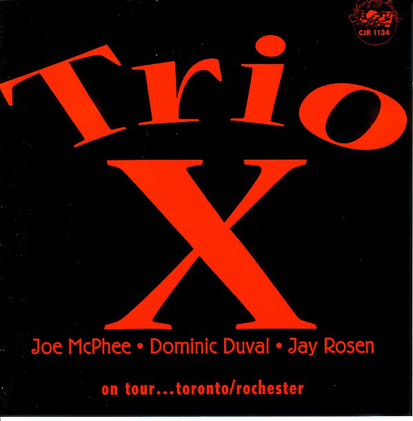 TRIO X (JOE MCPHEE - DOMINIC DUVAL - JAY ROSEN) - On Tour...Toronto/Rochester cover
