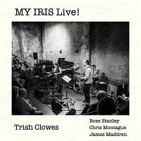 TRISH CLOWES - MY IRIS Live! cover