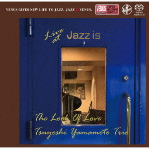 TSUYOSHI YAMAMOTO - The Look Of Love: Live At Jazz Is, 1st Set cover