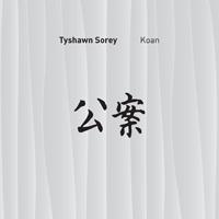 TYSHAWN SOREY - Koan cover
