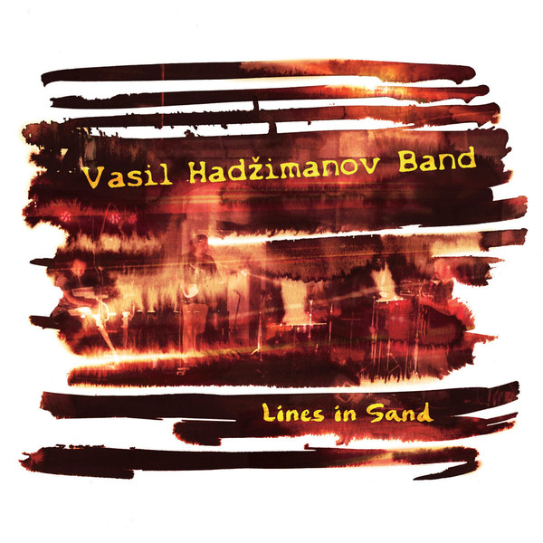 VASIL HADŽIMANOV - Vasil Hadžimanov Band : Lines in Sand cover