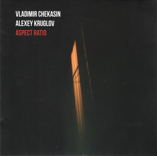 VLADIMIR CHEKASIN - Vladimir Chekasin, Alexey Kruglov : Aspect Ratio cover