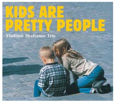 VLADIMIR SHAFRANOV - Kids Are Pretty People cover