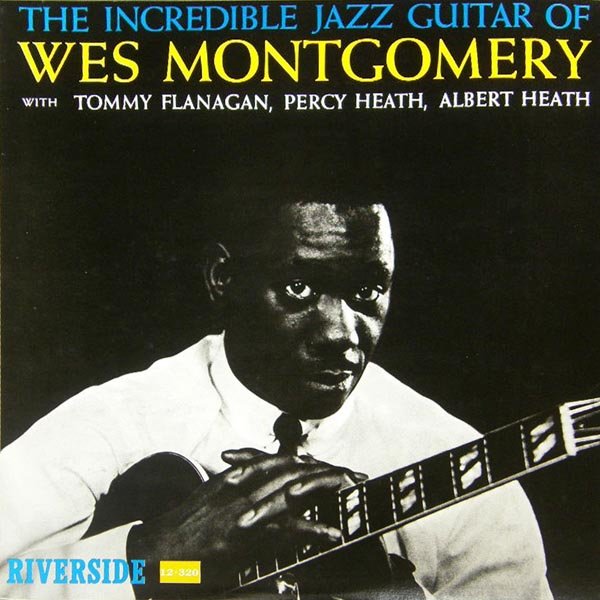 WES MONTGOMERY - The Incredible Jazz Guitar of Wes Montgomery cover