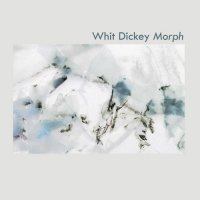 WHIT DICKEY - Morph cover