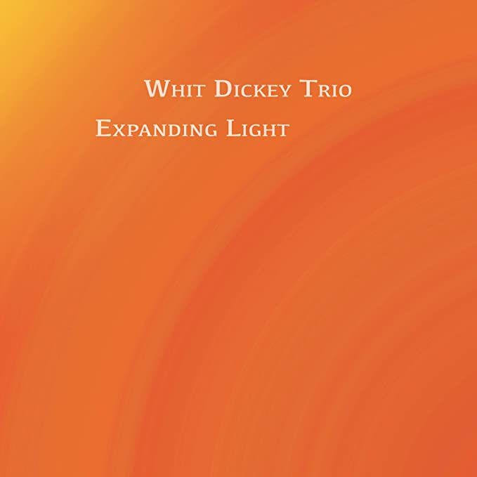 WHIT DICKEY - Whit Dickey Trio : Expanding Light cover