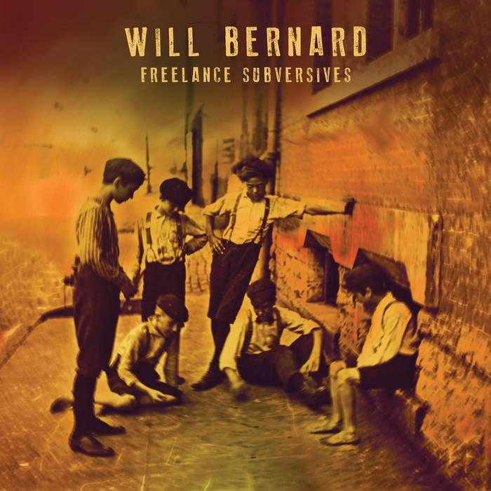 WILL BERNARD - Freelance Subversives cover