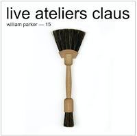 WILLIAM PARKER - Live Ateliers Claus cover