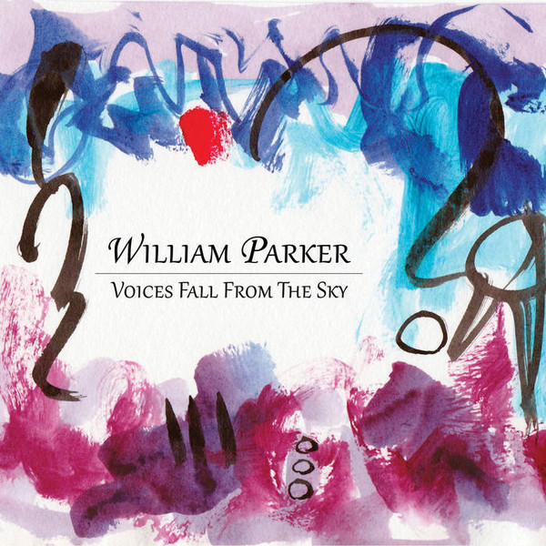 WILLIAM PARKER - Voices Fall From The Sky cover