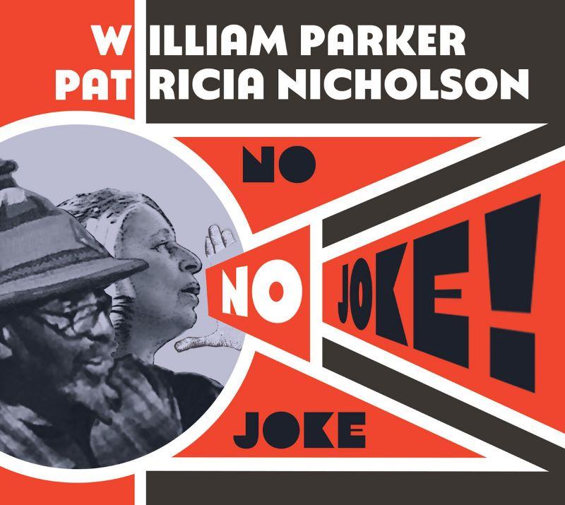 WILLIAM PARKER - William Parker & Patricia Nicholson : No Joke! cover