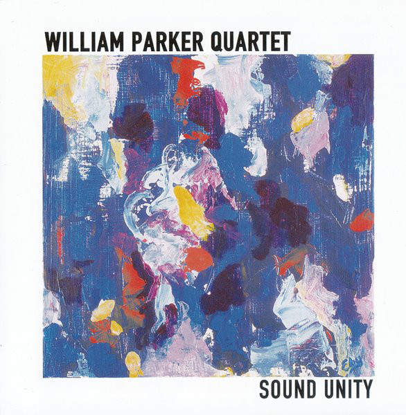 WILLIAM PARKER - William Parker Quartet - Sound Unity cover