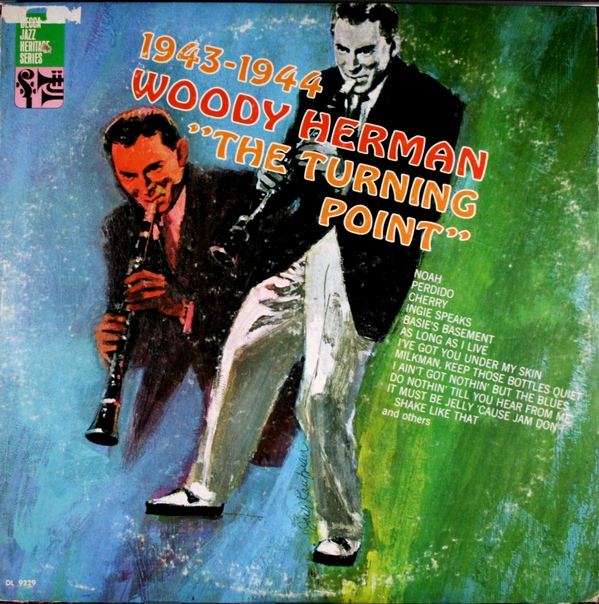WOODY HERMAN - Woody Herman And His Orchestra : The Turning Point (1943 - 1944) cover